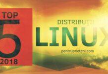 pentruprieteni.com, Linux Pentru Prieteni, top 5 distribuții Linux 2018